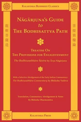 Nagarjuna's Guide to the Bodhisattva Path (Kalavinka Buddhist Classics) by Arya Nagarjuna (2009-02-15)