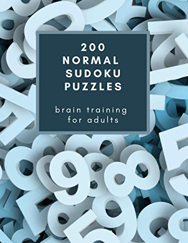 200 Normal Sudoku Puzzles: Brain Training for Adults: Challenge yourself and your friends with logic exercises / Great Secret Santa or brithday gift (Professor Owl's Brain Training)