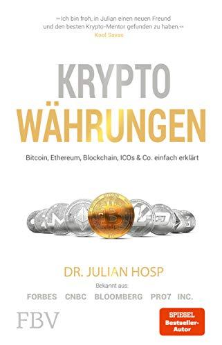 Kryptowährungen: Bitcoin, Ethereum, Blockchain, ICO's & Co. einfach erklärt