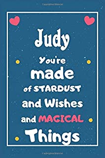 Judy You are made of Stardust and Wishes and MAGICAL Things: Personalised Name Notebook, Gift For Her, Christmas Gift, Gif...