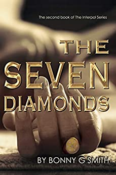 The Seven Diamonds: The Second Book of the Interpol Series by [Bonny G Smith]
