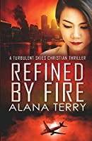 Refined by Fire - Large Print (A Turbulent Skies Christian Thriller Novella Serie)