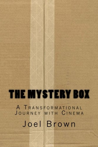The Mystery Box: A Transformational Journey with Cinema: The Mystery Box: A Transformational Journey with Cinema
