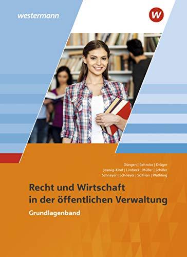 Ausbildung in der öffentlichen Verwaltung: Recht und Wirtschaft: Grundlagenband: Recht und Wirtschaft / Rechnungswesen / Recht und Wirtschaft: ... Recht und Wirtschaft / Rechnungswesen)