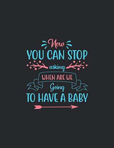 Now you can stop asking when are we going to have a baby: Primary Composition Notebook Handwriting Practice Paper of Dreams Journal Diary Notebook