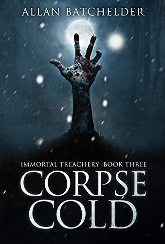 Corpse Cold (Immortal Treachery Book 3)