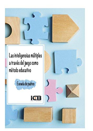 Las Inteligencias Múltiples a Través del Juego Como Método Educativo