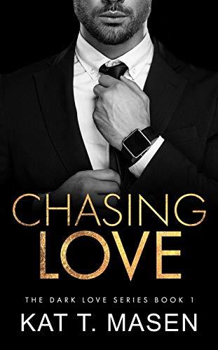Chasing Love: A Billionaire Love Triangle (Dark Love Series Book 1)