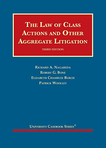 Compare Textbook Prices for The Law of Class Actions and Other Aggregate Litigation University Casebook Series 3 Edition ISBN 9781684671311 by Nagareda, Richard A.,Bone, Robert G.,Burch, Elizabeth Chamblee,Woolley, Patrick