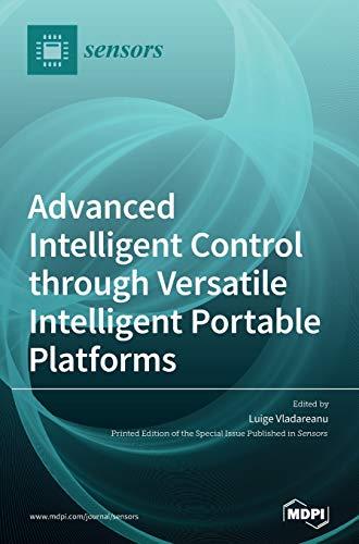 Advanced Intelligent Control through Versatile Intelligent Portable Platforms