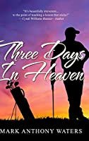Three Days In Heaven: Large Print Hardcover Edition