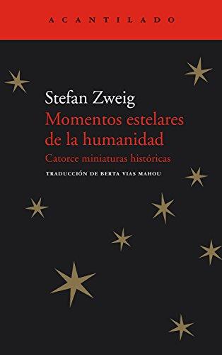 Momentos estelares de la humanidad: Catorce miniaturas históricas (El Acantilado nº 64)