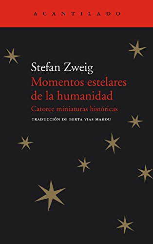 Momentos estelares de la humanidad: Catorce miniaturas históricas (El Acantilado nº 64) PDF EPUB Gratis descargar completo