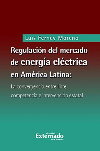 Regulación del mercado de energía eléctrica en América Latina: La convergencia entre...