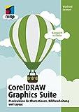 CorelDRAW Graphics Suite 2018: Praxiswissen für Illustrationen, Bildbearbeitung und Layout (mitp Anwendungen) - Winfried Seimert