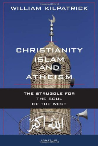 Image of Christianity, Islam and Atheism: The Struggle for The Soul of The West