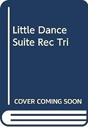 Little Dance Suite Rec Tri