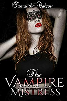 The Vampire Mistress: A Lesbian Retelling of Dracula by [Samantha Calcott]