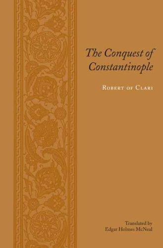 Clari, R: Conquest of Constantinople (RECORDS OF WESTERN CIVILIZATION)