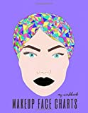 Makeup blank face shape charts my workbook for women and makeup artists: Beginner Make up artist interactive guide to create gorgeous eyes, face, lip makeup at home