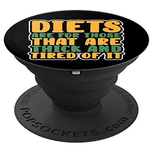 Funny Diets Thick and Tired of it Dieting Joke Gift PopSockets Grip and Stand for Phones and Tablets
