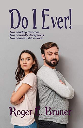Book: Do I Ever! - A quirky romantic novel by Roger E. Bruner