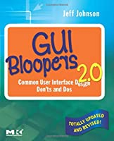 GUI Bloopers 2.0: Common User Interface Design Don'ts and Dos (Interactive Technologies)