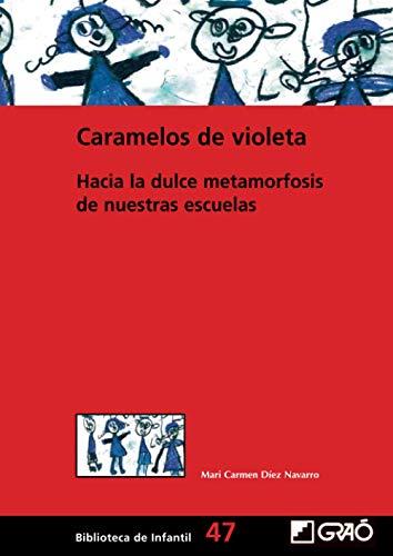 Caramelos de violeta: Hacia la dulce metamorfosis de nuestras escuelas: 047 (Biblioteca Infantil (español))