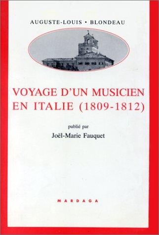 Voyage d'un musicien en Italie (1809-1812) précédé des Observations sur les théâtres italiens