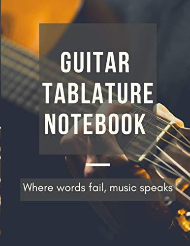 Guitar Tablature Notebook: Guitar gift for guitarists and musicians - Giutar manuscript paper | 8.5 X 11