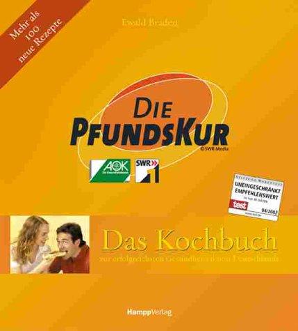 Die PfundsKur, Das Kochbuch. Zur erfolgreichsten Gesundheitsaktion Deutschlands. Mehr als als 100 neue Rezepte