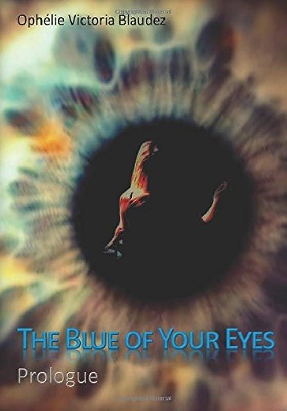 ワイド私たちの時折The Blue of Your Eyes: Prologue: Prologue and Part 1