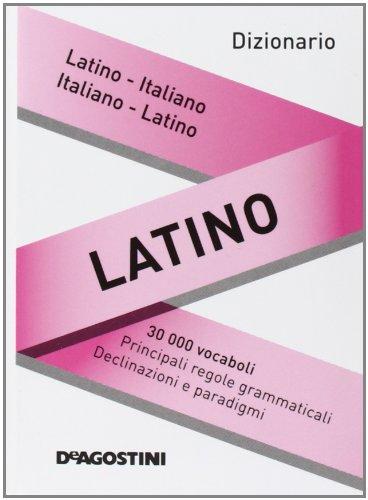Dizionario latino. Latino-italiano, italiano-latino