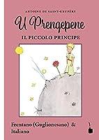 U Prengepene / Il Piccolo Principe: Edizione bilingue: Frentano e Italiano