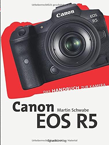 Canon EOS R5: Das Handbuch zur Kamera (dpunkt.kamerabuch)