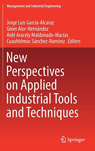 New Perspectives on Applied Industrial Tools and Techniques (Management and Industrial Engineering)