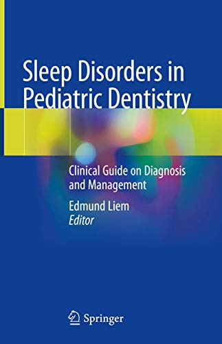 Compare Textbook Prices for Sleep Disorders in Pediatric Dentistry: Clinical Guide on Diagnosis and Management 1st ed. 2019 Edition ISBN 9783030132682 by Liem, Edmund