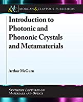 Introduction to Photonic and Phononic Crystals and Metamaterials (Synthesis Lectures on Materials and Optics)
