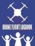 Drone Flight Logbook: For Kids And Beginners To Log 100 Flights - Includes Pre-Flight Checklist, Maintenance Log And Safety Tips - 8.5' x 11'