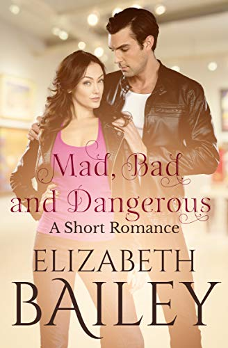 Book: Mad, Bad and Dangerous by Elizabeth Bailey