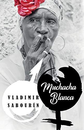 Muchacha blanca: Selección de poesía de Vladimir Sabourín