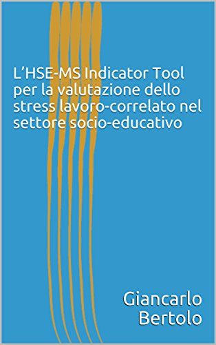 L'HSE-MS Indicator Tool per la valutazione dello stress lavoro-correlato nel settore socio-educativo (Italian Edition)