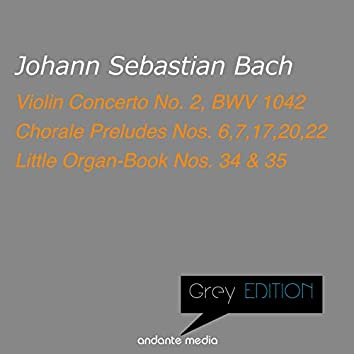Grey Edition - Bach: Violin Concerto No. 2, BWV 1042 & Chorale Preludes