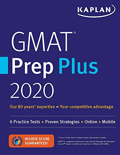 Kaplan GMAT Prep Plus 2020: 6 Practice Tests + Proven Strategies + Online + Mobile