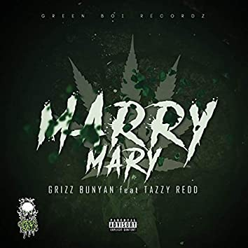 Marry Mary (feat. Grizz Bunyan & Tazzy Redd)