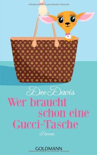 Wer braucht schon eine Gucci-Tasche: Roman