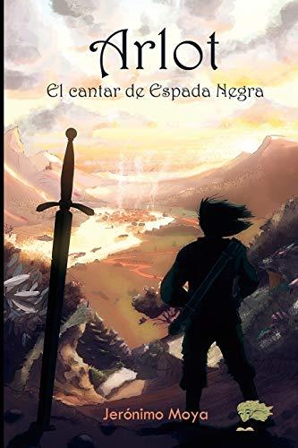 Arlot: El cantar de Espada Negra