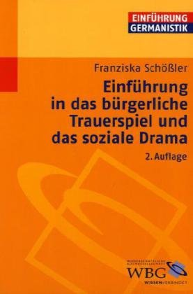 Einführung in das bürgerliche Trauerspiel und das soziale Drama: Einführung Germanistik