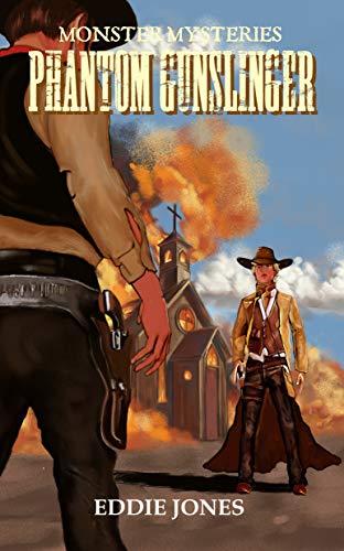 Phantom Gunslinger (Monster Mysteries Book 5)