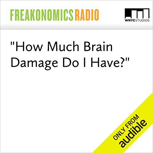 """How Much Brain Damage Do I Have?"" audiobook cover art"